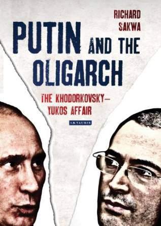 Putin and the Oligarch: The KhodorkovskyYukos Affair