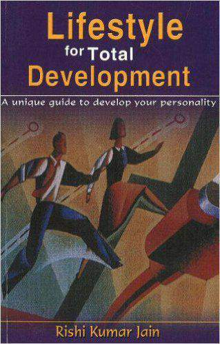 Lifestyle for Total Development A Unique Guide to Develop Your Personality