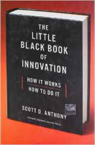The Little Black Book of Innovation How It WorksHow to Do It