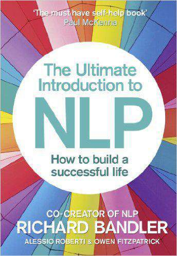 The Ultimate Introduion to NLP How to build a sueful life The Secret to Livi Life Happily Trade