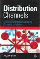 Distribution Channels Understanding And Managing Channels To Market