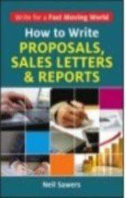 How To Write Proposals Sales Letters And Reports