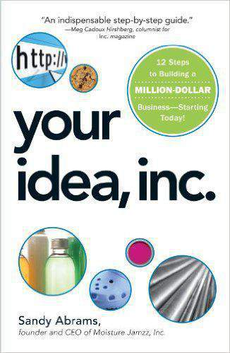 Your Idea Inc : 12 Steps To Building A Million Dollar Business  Starting Today!