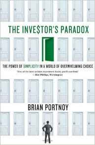 The Investors Paradox The Power of Simplicity in a World of Overwhelming Choice