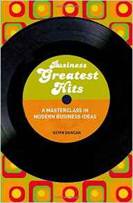 Business Greatest HitsA Masterclass In Modern Business Ideas