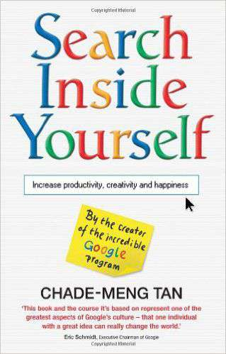 Search Inside Yourself: Increase Productivity Creativity and Happiness