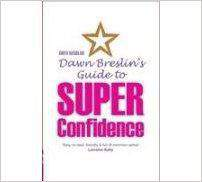 Dawn Breslins Guide To Super Confidence