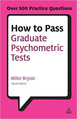 How to Pass Graduate Psychometric Tests: Essential Preparation for Numerical and Verbal Ability Tests Plus Personality Questionnaires 0004 Edition