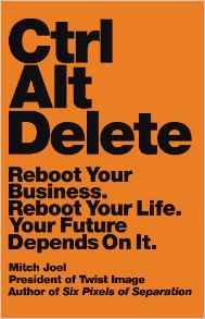 Ctrl Alt Delete: Reboot Your BusinessReboot Your Life