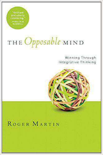 The Opposable Mind How Successful Leaders Win