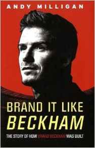 Brand It Like Beckham The Story Of How Brand Beckhan Was built