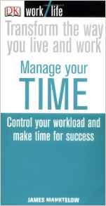 Work Life: Manage Your Time