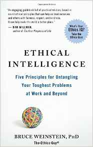 Ethical Intelligence Five Principles for Untangling Your Toughest Problems At Work And Beyond