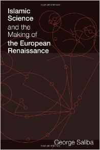 Islamic Science and the Making of the European Renaissance (Transformations: Studies in the History of Science and Technology)