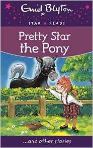 Pretty Star the Pony Enid Blyton Star Reads Series 6