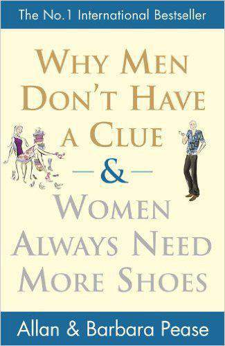 Why Men Dont Have a Clue and Women Always Need More Shoes