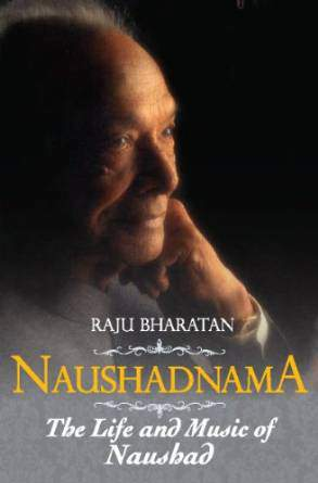 Naushadnama : The Life and Music of Naushad English