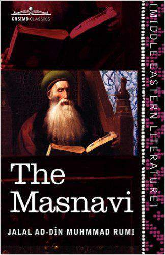 The Masnavi  The Spiritual Couplets of Maulana Jalaluddin