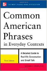 Common American Phrases in Everyday Contexts A Detled Guide To Real Life Conversation And Small Talk