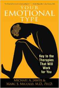 Your Emotional TypeKey To The Therapies That Will Work For You