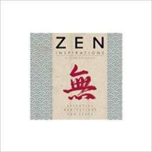 Zen Inspirations: Essential Meditations And Texts