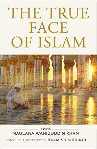 The True Face of Islam Maulana Wahiduddin Khan