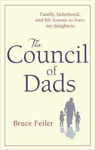The Council Of Dads: My Daughters My Illness And The Men Who Could Be Me