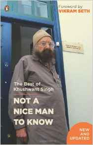 Not a Nice Man to Know: The Best of Khushwant Singh