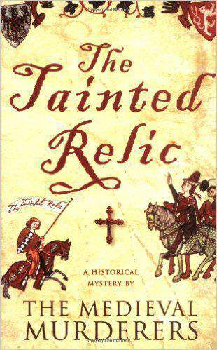 The Tainted Relic  Medieval Murderers Group 1