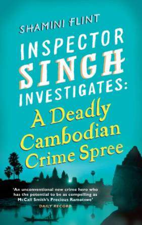 Inspector Singh Investigates 4: A Deadly Cambodian Crime Spree