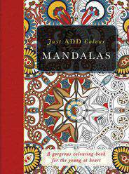 The Mandalas Colouring Book: Just Add Colour and Create a Masterpiece
