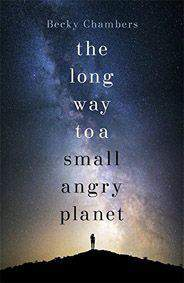 The Long Way to a Small, Angry Planet Wayfarers -