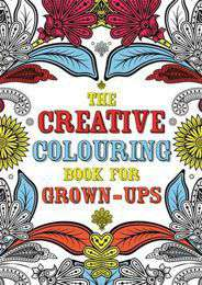 The Creative Colouring Book for GrownupsCreative Colouring for Grownups