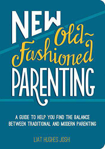 New OldFashioned Parenting