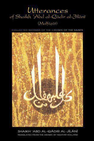 Utterances of Shaikh Abd AlQadir AlJilani