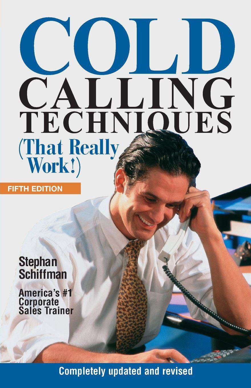 Cold Calling Techniques 5th Edition That Really Work