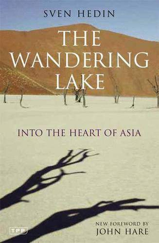 The Wandering Lake: Into the Heart of Asia Tauris Parke Paperbacks