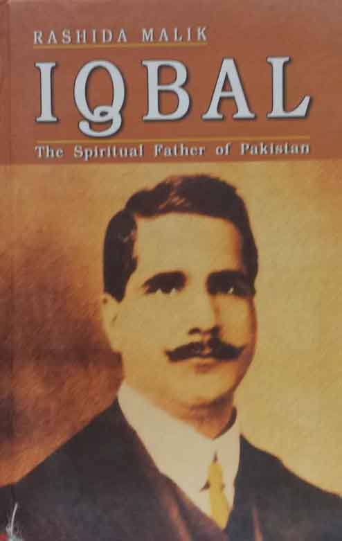 Iqbal The Spirtual Father of Pakistan