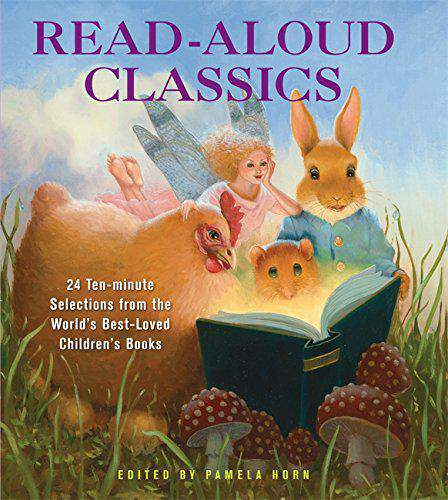 ReadAloud Classics: 24 TenMinute Selections from the Worlds BestLoved Childrens Books