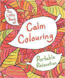 The Little Book of Calm Colouring Portable Relaxation