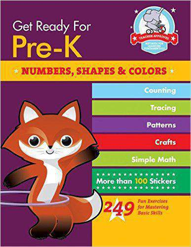 Get Ready for Pre K Numbers Shapes & Colors 249 Fun Exercises for Mastering Basic Skills -