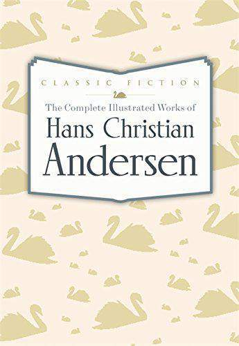 The Complete Illustrated Works of Hans Christian Andersen-