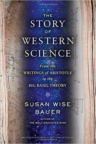 The Story of Western Science From the Writings of Aristotle to the Big Bang Theory -