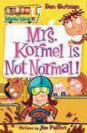My Weird School 11 Mrs Kormel Is Not Normal