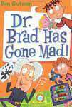 My Weird School Daze 7 Dr Brad Has Gone Made