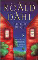 Roald Dahl Switch Bitch