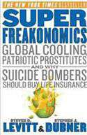 SuperFreakonomics: Global Cooling Patriotic Prostitutes and Why Suicide Bombers Should Buy Life Insurance