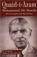 QuaidiAzam Mohammad Ali Jinnah:His Personality nad his Politics