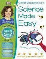 Science Made Easy Ages 5 to 7 Becoming A Science Observe