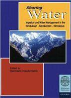 Sharing Water: Irrigation and Water Management in the HindukushKarakoramHimalaya